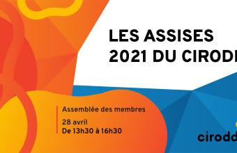 Les Assises 2021 du CIRODD – Assemblée des membres
