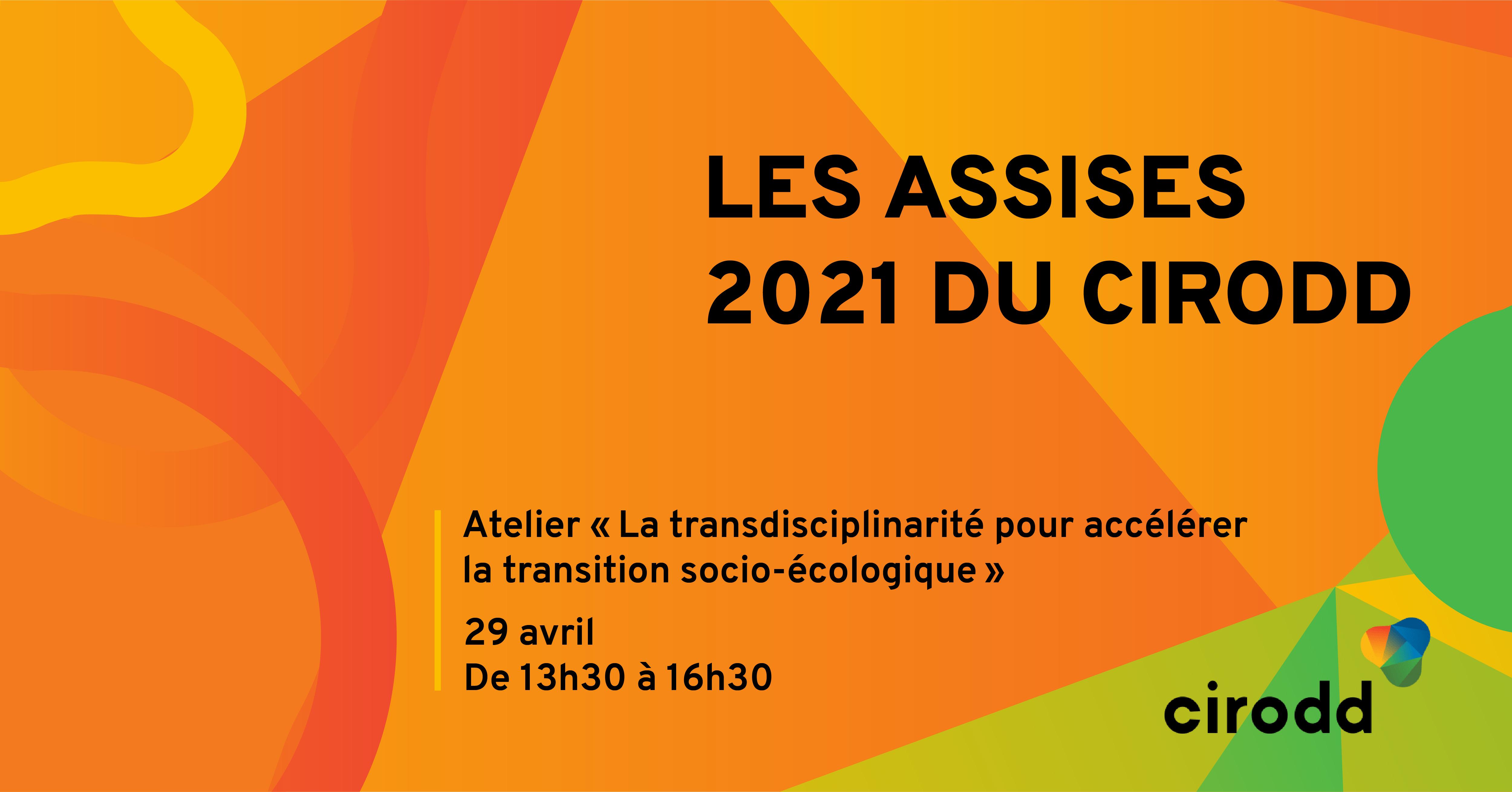 Les Assises 2021 du CIRODD – Atelier « La transdisciplinarité pour accélérer la transition socio-écologique »